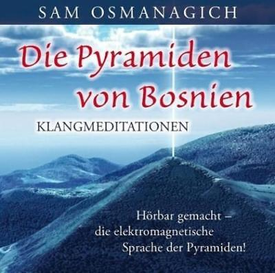 Osmanagich, Sam: Die Pyramiden von Bosnien - Klangmediationen, Audio-CD