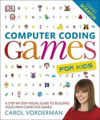 Computer Coding Games for Kids A Step-by-Step Visual Guide to B... 9780241209738