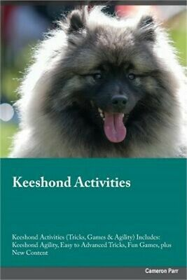 Keeshond Activities Keeshond Activities (Tricks, Games & Agility) Includes: Kees