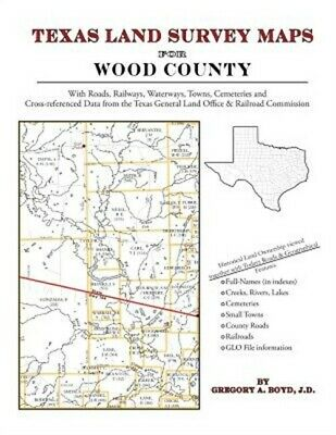 Texas Land Survey Maps for Wood County (Paperback or Softback)