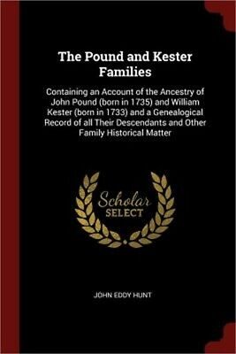 The Pound and Kester Families: Containing an Account of the Ancestry of John Pou