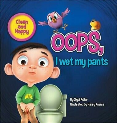 OOPS! I Wet My Pants: Children Bedtime Story Picture Book (Hardback or Cased Boo