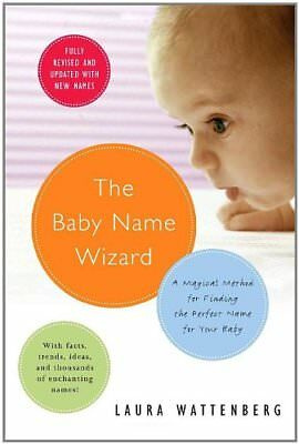 (Good)-The Baby Name Wizard: A Magical Method for Finding the Perfect Name for Y