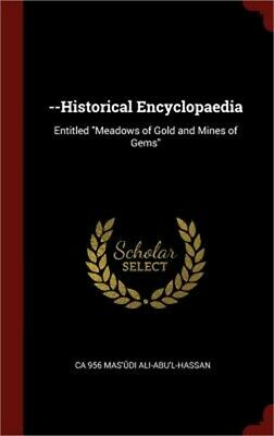 --Historical Encyclopaedia: Entitled Meadows of Gold and Mines of Gems (Hardback