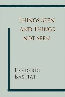 Things Seen and Things Not Seen (Paperback or Softback)