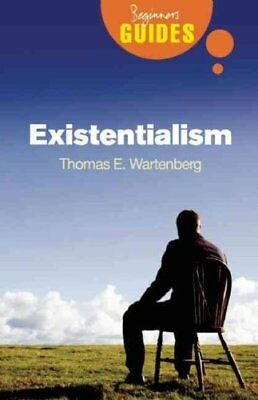 Existentialism A Beginner's Guide by Thomas E. Wartenberg 9781851685936