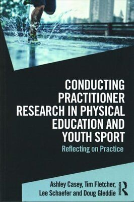 Conducting Practitioner Research in Physical Education and Yout... 9781138892194