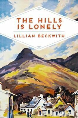The Hills is Lonely Tales from the Hebrides by Lillian Beckwith 9781509815395