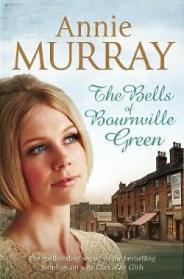 The Bells of Bournville Green by Annie Murray 9781447206477 (Paperback, 2012)