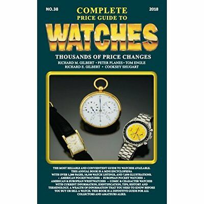 The Complete Price Guide toWatches 2018 - Paperback NEW Gilbert, Richar 01/02/2
