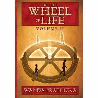 In the Wheel of Life: Volume 2 - Paperback NEW Pratnicka, Wand 2015-07-20