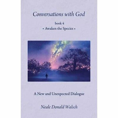 Conversations with God - Book4: Awaken the Species - Hardcover NEW Walsch, Neal