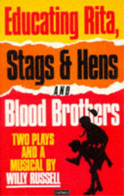 Educating Rita, Stags & Hens and Blood Brothers: Two Plays and a Musical, Willy