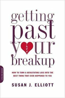 Getting Past Your Breakup How to Turn a Devastating Loss into t... 9780738213286
