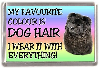 """Chow Chow (Black) Fridge Magnet """"My Favourite Colour is Dog Hair"""" - by Starprint"""