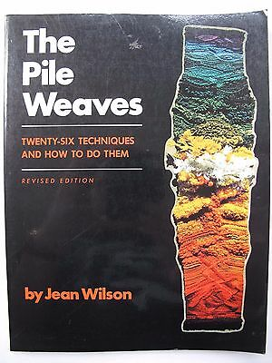 THE PILE WEAVES by JEAN WILSON - 26 TECHNIQUES and HOW TO DO THEM