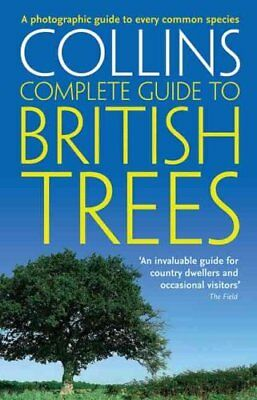 British Trees A Photographic Guide to Every Common Species 9780007236855