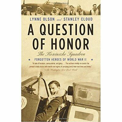 A Question of Honor: The Kosciuszko Squadron: Forgotten - Paperback NEW Cloud, S