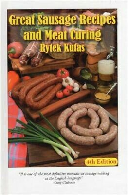 Great Sausage Recipes and Meat Curing: 4th Edition (Hardback or Cased Book)