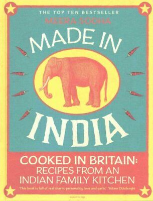 Made in India Cooked in Britain: Recipes from an Indian Family ... 9780241146330
