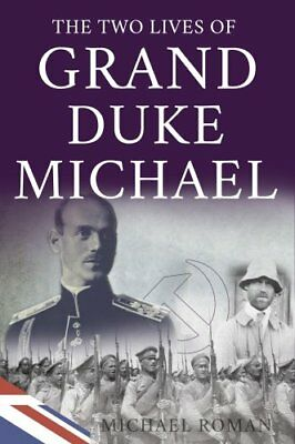 The Two Lives of Grand Duke Michael by Michael Roman 9781788034517