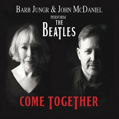 BARB JUNGR & JOHN MCDANIEL Perform The Beatles Come Together 2016 CD NEW/SEALED