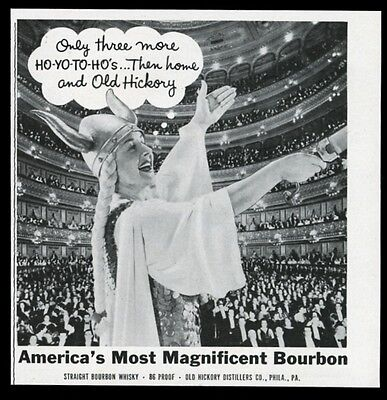 1959 opera singer Brunhilde wants to get home and drink Old Hickory Bourbon ad