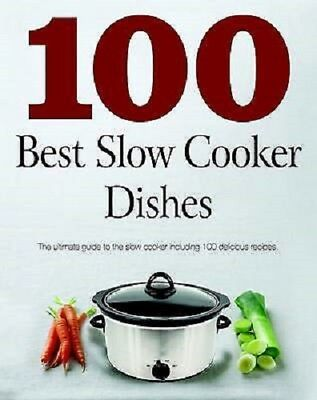 100 Best Slow Cooker Dishes by Love Food Editors Book The Cheap Fast Free Post