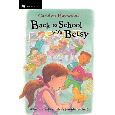 Back to School with Betsy (Odyssey/Harcourt Young Class - Paperback NEW Haywood,