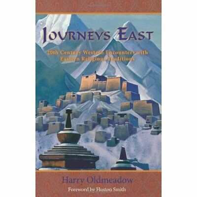 Journeys East: 20th Century Western Encounters with Eas - Paperback NEW Oldmeado