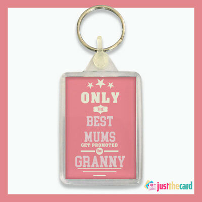 Only The Best Mums Get Promoted to Granny Keyring - New Grandparent Gift