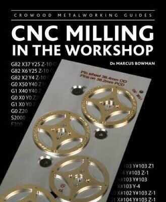 CNC Milling in the Workshop by Marcus Bowman 9781847975126 (Hardback, 2013)
