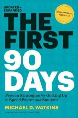 The First 90 Days, Updated and Expanded Proven Strategies for G... 9781422188613