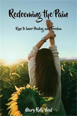 Redeeming the Pain: Keys to Inner Healing and Freedom (Paperback or Softback)