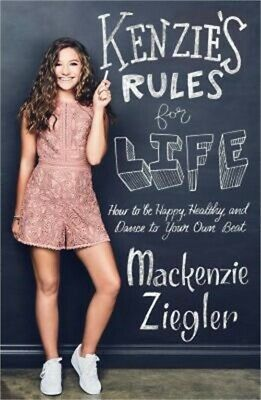 Kenzie's Rules for Life: How to Be Happy, Healthy, and Dance to Your Own Beat (H