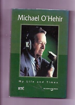 Ireland - Michael O'hehir Autobiography - My Life And Times
