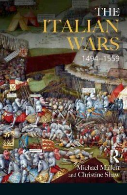 The Italian Wars 1494-1559 War, State and Society in Early Mode... 9780582057586
