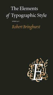 The Elements of Typographic Style Version 4.0 by Robert Bringhurst 9780881792126