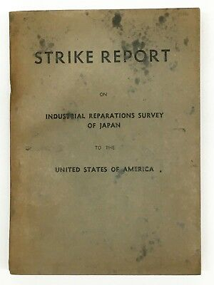 Official Strike Report On Industrial Reparations Survey Of Japan To U.s.a. 1948