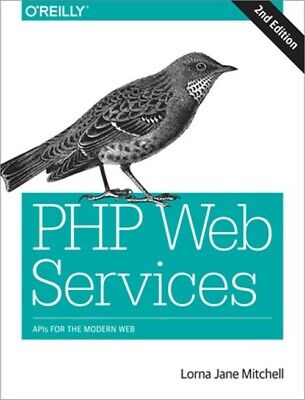 PHP Web Services: APIs for the Modern Web (Paperback or Softback)