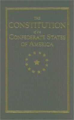 The Constitution of the Confederate States of America (Hardback or Cased Book)