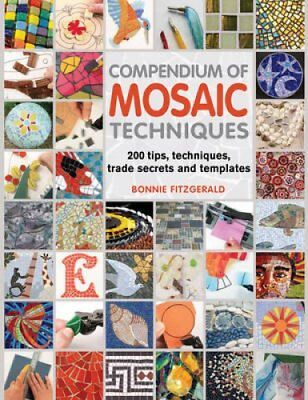 Compendium of Mosaic Techniques 200 Tips, Techniques, Trade Sec... 9781844488049