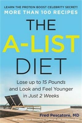The A-List Diet: Lose Up to 15 Pounds and Look and Feel Younger in Just 2 Weeks