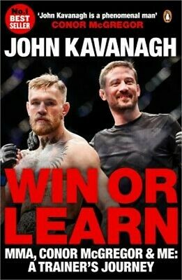 Win or Learn: Mma, Conor McGregor & Me: A Trainer's Journey (Paperback or Softba