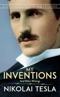 My Inventions and Other Writings by Nikola Tesla 9780486807218 (Paperback, 2016)