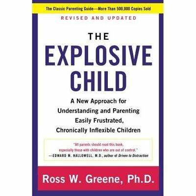 The Explosive Child: A New Approach for Understanding a - Paperback NEW Ross W.,