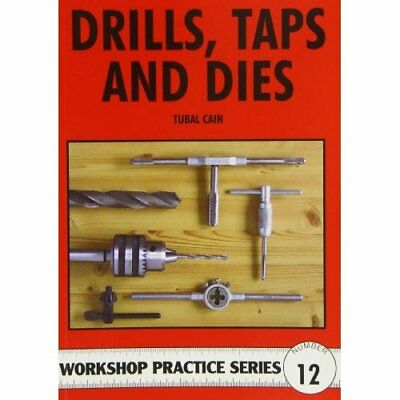 Drills, Taps and Dies (Workshop Practice) - Paperback NEW Cain, Tubal 1993-08-24