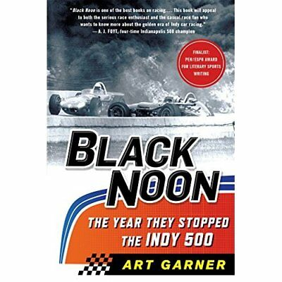 Black Noon: The Year They Stopped the Indy 500 - Paperback NEW Art Garner(Auth 2