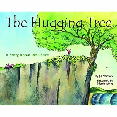 The Hugging Tree: A Story About Resilience - Paperback NEW Jill Neimark (A 2015-