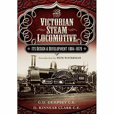 The Victorian Steam Locomotive: Its Design and Developm - Hardcover NEW G. D. De